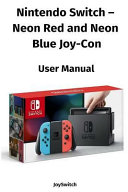 Nintendo Switch - Neon Red and Neon Blue Joy-Con User Manual