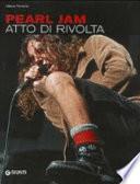 Pearl Jam  Atto di rivolta