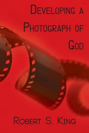 Developing A Photograph Of God