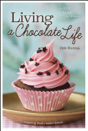 Living A Chocolate Life : to savor gods rich and endless...