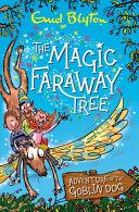 The Magic Faraway Tree  the Faraway Tree Adventure