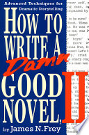 How to Write a Damn Good Novel  II