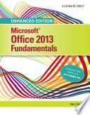 Enhanced Microsoft Office 2013  Illustrated Fundamentals  Spiral bound Version