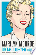 Marilyn Monroe: the Last Interview: And Other Conversations