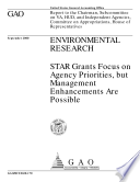 Environmental Research Star Grants Focus On Agency Priorities But Management Enhancements Are Possible Report To The Chairman Subcommittee On Va Hud And Independent Agencies Committee On Appropriations House Of Representatives book
