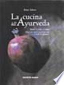 La cucina dell ayurveda  Nutrire il corpo e l anima  Oltre 200 ricette nutrienti  sane e facili da preparare