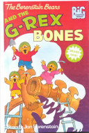 The Berenstain Bears and the G Rex Bones