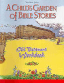 A Child s Garden of Bible Stories Workbooks