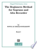 The Beginners Method for Soprano and Alto Recorder  Book 1
