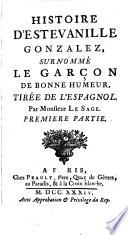 Histoire D Estevanille Gonzalez Surnomm Le Gar On De Bonne Humeur Tir E De L Espagnol Par Monsieur Le Sage Tome Premier Second