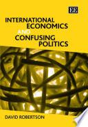 International Economics and Confusing Politics