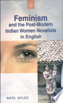 Feminism and the Post modern Indian Women Novelists in English