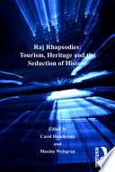 Raj Rhapsodies  Tourism  Heritage and the Seduction of History