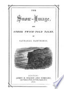 The snow image and other twice told tales Book PDF