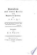 Fantasieen auf einer Reise durch Gegenden des Friedens, von E. P. v. B. ... Herausgegeben von J. L. Ewald [or, rather, written by him].