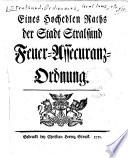 Eines Hochedlen Raths der Stadt Stralsund Feuer-Assecuranz-Ordnung