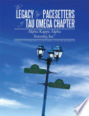 The Legacy Of The Pacesetters Of Tau Omega Chapter Alpha Kappa Alpha Sorority Inc