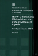 The Wto Hong Kong Ministerial And the Doha Development Agenda Third Report of Session 2005-06oral And Written Evidence