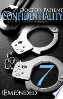 Doctor Patient Confidentiality  Volume Seven  Confidential  1