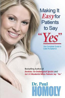 Ebook Making It Easy for Patients to Say Yes Epub Dr Paul Homoly Apps Read Mobile