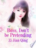 Boss  Don t be Pretending Book PDF
