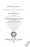 An Historical Account of Inventions and Discoveries in Those Arts and Sciences  which are of Utility Or Ornament to Man  Lend Assistance to Human Comfort