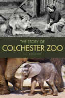 Story of Colchester Zoo