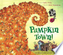 Pumpkin Town  Or  Nothing Is Better and Worse Than Pumpkins
