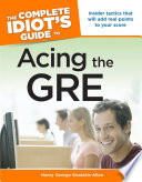 The Complete Idiot s Guide to Acing The Gre