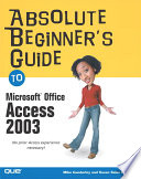 Absolute Beginner S Guide To Microsoft Office Access 2003 book