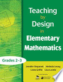 Teaching by Design in Elementary Mathematics  Grades 2   3