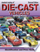Standard Catalog of Die Cast Vehicles