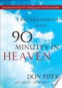 Encouragement From 90 Minutes In Heaven : heaven is the perfect gift...
