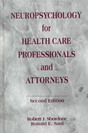 Neuropsychology for Health Care Professionals and Attorneys  Second Edition