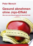 Gesund abnehmen ohne Jojo Effekt