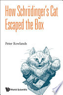 How Schr  dinger s Cat Escaped the Box