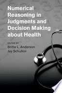 Numerical Reasoning In Judgments And Decision Making About Health : about their health based on...