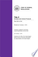 Title 9 Animals and Animal Products Part 200 to End  Revised as of January 1  2014