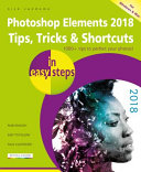 Photoshop Elements 2018 Tips  Tricks and Shortcuts in Easy Steps