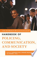 The Rowman Littlefield Handbook Of Policing Communication And Society