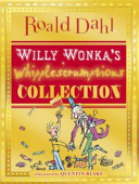 Willy Wonka s Whipplescrumptious Collection