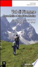 Val di Fiemme  Passo Rolle e Pale di San Martino  Le pi   belle escursioni tra boschi  laghi  vette e rifugi