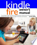 Kindle Fire Owner S Manual The Ultimate Kindle Fire Guide To Getting Started Advanced User Tips And Finding Unlimited Free Books Videos And Apps On Amazon And Beyond