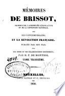 M  moires de Brissot  membre de l Assembl  e l  gislative et de la Convention nationale  sur ses contemporains et la R  volution fran  aise