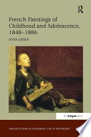 """""""French Paintings of Childhood and Adolescence, 1848?886 """""""