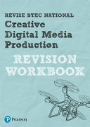 Revise BTEC National Creative Digital Media Production Revision Workbook