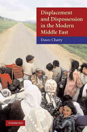 Displacement and Dispossession in the Modern Middle East