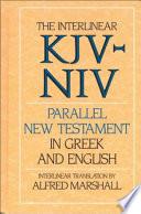 The Interlinear Kjv Niv Parallel