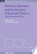 Relativity  Symmetry and the Structure of the Quantum Theory