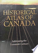 Historical Atlas of Canada  Addressing the twentieth century  1891 1961